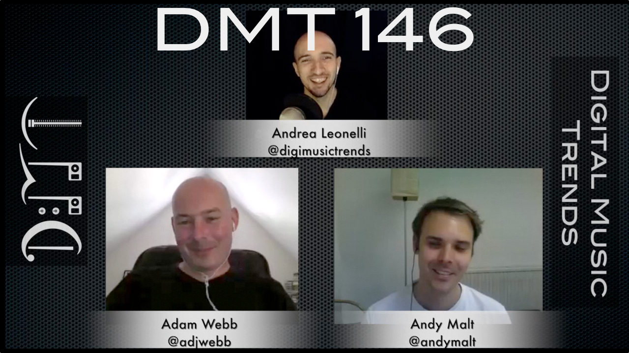 Digital Music Trends 146 Andrea Leonelli, Andy Malt, Adam Webb